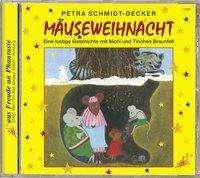 Petra Schmidt-Decker: Mäuseweihnacht. CD, CD