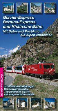 Achim Walder: Glacier-Express, Bernina-Express und Rhätische Bahn, 2 Bände, Buch
