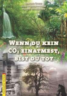 Alfred Dorn: Wenn du kein CO2 einatmest, bist du tot, Buch