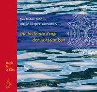 Jon Kabat-Zinn: Die heilende Kraft der Achtsamkeit, Buch und 2 Audio-CDs, Buch