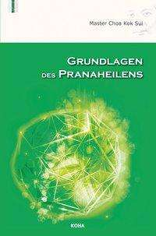 Choa Kok Sui: Grundlagen des Pranaheilens, Buch