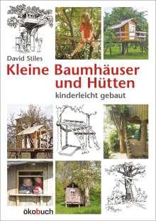 David Stiles: Kleine Baumhäuser und Hütten - kinderleicht gebaut, Buch