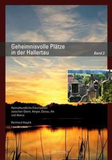 Reinhard Haiplik: Geheimnisvolle Plätze in der Hallertau Band 3, Buch
