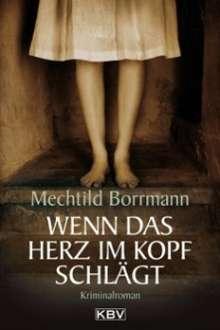 Mechtild Borrmann: Wenn das Herz im Kopf schlägt, Buch