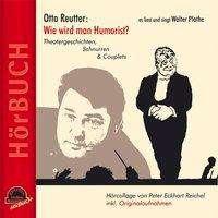 Otto Reutter: Wie wird man Humorist. CD, CD