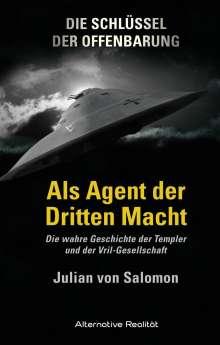 Julian von Salomon: Die Schlüssel der Offenbarung: Als Agent der Dritten Macht, 6 Bücher