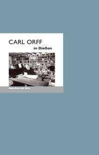 Michael Schwalb: Carl Orff in Dießen, Buch