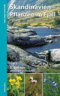 Hans-Jürgen Gottschalk: Skandinavien - Pflanzen im Fjäll, Buch