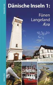 Alexander Geh: Dänische Inseln 1: Fünen, Langeland, Ærø, Buch