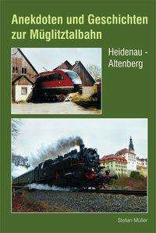 Stefan Müller: Anekdoten und Geschichten zur Müglitztalbahn, Buch