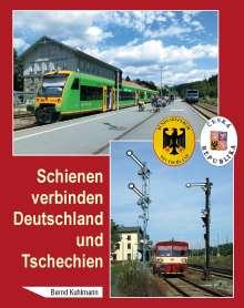 Schienen Verbinden Deutschland Und Tschechien Bernd Kuhlmann Buch