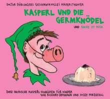 Josef Parzefall: Kasperl und die Germknödel / Die Rache ist rosa. CD, CD