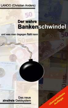 Christian Anders: Der wahre Bankenschwindel und was man dagegen tun kann, Buch