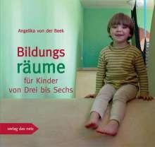 Angelika von der Beek: Bildungsräume für Kinder von Drei bis Sechs, Buch