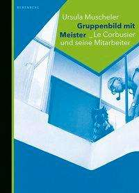 Ursula Muscheler: Gruppenbild mit Meister, Buch