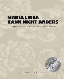 Maria Scolastra: Maria Luisa kann nicht anders, Buch