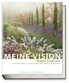 Peter Janke: Meine Vision wird Garten, Buch