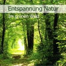 Karl-Heinz Dingler: Entspannung Natur - Im grünen Wald, CD