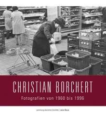 Christian Borchert: Sammlung Deutsche Fotothek 04. Christian Borchert: Fotografien von 1960 bis 1996, Buch