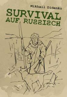 Mikhail Didenko: Survival auf Russisch, Buch
