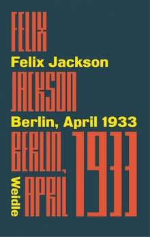 Felix Jackson: Berlin, April 1933, Buch