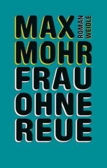 Max Mohr: Frau ohne Reue, Buch