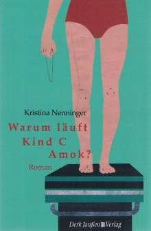 Kristina Nenninger: Warum läuft Kind C Amok?, Buch