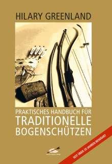 Hilary Greenland: Praktisches Handbuch für Traditionelle Bogenschützen, Buch