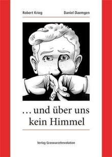 Robert Krieg: … und über uns kein Himmel, Buch