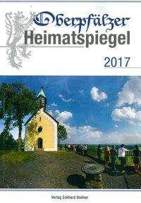Bernhard M. Baron: Oberpfälzer Heimatspiegel 2017, Buch