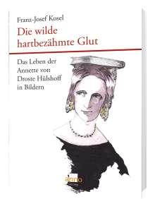 Franz-Josef Kosel: Die wilde hartbezähmte Glut, Buch