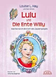 Louise L. Hay: Lulu und die Ente Willy. Wachse durch die Kraft des Zauberspiegels, Buch