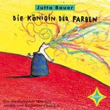 Jutta Bauer: Die Königin der Farben. CD, CD