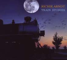 Richie Arndt: Train Stories (Songs + Hörbuch), 2 CDs