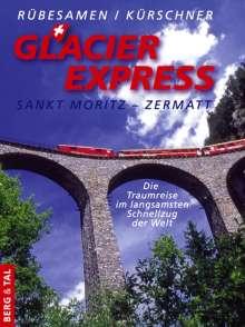 Hans Eckhart Rübesamen: GlacierExpress Sankt Moritz - Zermatt, Buch