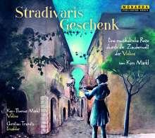 Stradivaris Geschenk - Eine musikalische Reise durch die Zauberwelt der Violine, CD