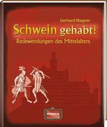 Gerhard Wagner: Schwein gehabt!, Buch