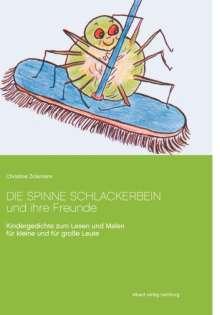 Christine Zickmann: Die Spinne Schlackerbein und ihre Freunde, Buch
