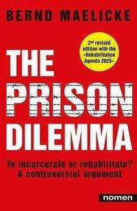 Bernd Maelicke: The Prison Dilemma, Buch