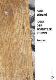 Katja Schraml: Josef der Schnitzer Stumpf, Buch