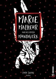 Timo Snow: Marie Malheur und das große Mundwerk, Buch