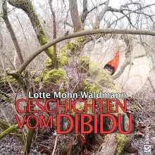 Lotte Mohn-Waldmann: Geschichten vom Dibidu, Buch