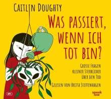 Caitlin Doughty: Was passiert, wenn ich tot bin?, MP3-CD