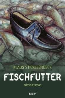 Klaus Stickelbroeck: Fischfutter, Buch