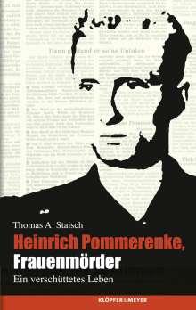 Thomas Alexander Staisch: Heinrich Pommerenke, Frauenmörder, Buch
