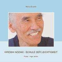 Maria Eisele: Hiroshi Nozaki-Schule der Leichtigkeit, Buch