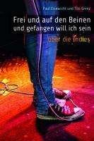 """Paul Eisewicht: """"Frei und auf den Beinen und gefangen will ich sein."""", Buch"""