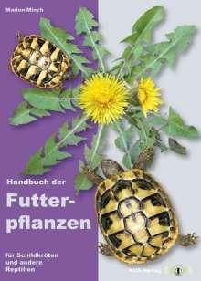 Marion Minch: Handbuch der Futterpflanzen für Schildkröten und andere Reptilien, Buch