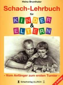 Heinz Brunthaler: Schach-Lehrbuch für Kinder & Eltern, Buch