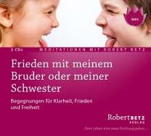 Robert Th. Betz: Frieden mit meinem Bruder oder meiner Schwester, CD